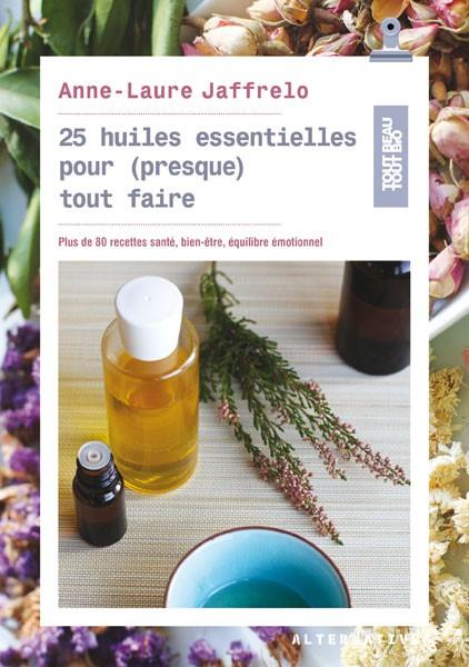 25 huiles essentielles pour presque tout faire couverture du livre