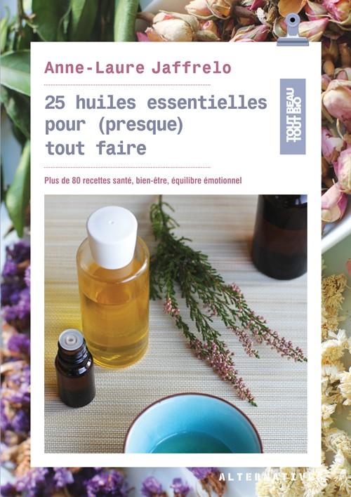Couverture 25 huiles essentielles pour presque tout faire livre